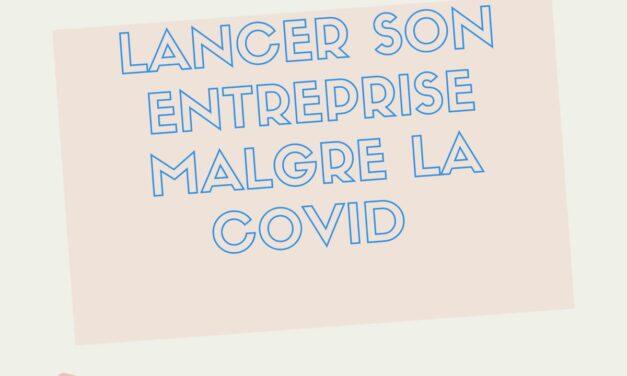 RETOUR SUR LE WEBINAIRE #3 DU 20 MARS 2021:« lancer son entreprise en temps de covid  »